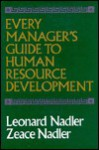 Every Manager's Guide to Human Resource Development - Leonard Nadler, Zeace Nadler
