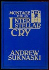 Montage for an Interstellar Cry - Andrew Suknaski