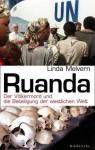 Ruanda. Der Völkermord und die Beteiligung der westlichen Welt - Linda Melvern, Anne Emmert, Ursula Pesch, Thomas Pfeiffer