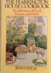 Fearrington House Cookbook, a Celebration of Food, Flowers and Herbs - Jenny Fitch