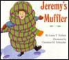 Jeremy's Muffler - Laura F. Nielsen, Christine Schneider