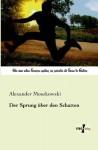 Der Sprung Uber Den Schatten - Alexander Moszkowski