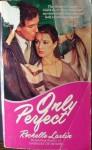 Only Perfect - Rochelle Larkin