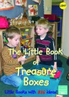 The Little Book of Treasure Boxes: Collections for Exploration and Investigation (Little Books) - Pat Brunton, Linda Thornton, Sally Featherstone