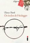 Os Óculos de Heidegger - Thaisa Frank, Mauro Pinheiro