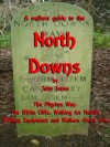 A walkers guide to the North Downs and other walks in Kent. - John Jones