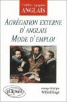 Agrégation externe d'anglais - Mode d'emploi - Wilfrid Rotgé