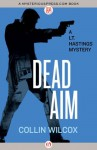 Dead Aim (The Lt. Hastings Mysteries) - Collin Wilcox