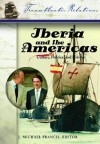 Iberia and the Americas: Culture, Politics, and History - John Michael Francis, John Michael Francis