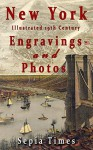 New York Illustrated 19th Century Engravings and Photos: Memories of New York - Thomas Taylor