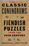 Classic conundrums: Fiendish puzzles from the 19th century - Kenneth A. Russell, Philip J. Carter
