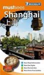 Michelin Must Sees Shanghai - Michelin Travel Publications, Gwen Cannon