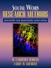 Social Work Research Methods: Qualitative And Quantitative Approaches - W. Lawrence Neuman