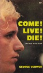 Come! Live! Die! The real revolution - George Verwer