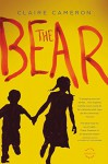 The Bear: A Novel - Claire Cameron