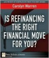 Is Refinancing the Right Financial Move for You? - Carolyn Warren