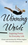 Winning Words: Inspiring Poems for Everyday Life - William Sieghart