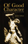 Of Good Character: Exploration of Virtues and Values in 3-25 year olds - James Arthur