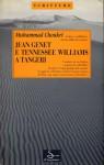 Jean Genet e Tennesse Williams a Tangeri - Muhammad Choukri, Maria Avino