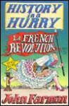 French Revolution (History in a Hurry, 12) - John Farman