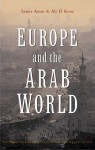 Europe and the Arab World: Patterns and Prospects for the New Relationship - Samir Amin, Ali El Kenz