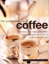 Complete Guide to Coffee: The Bean, the Roast, the Blend, the Equipment, and How to Make a Perfect Cup - Mary Banks, Catherine Atkinson, Christine McFadden