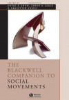 The Blackwell Companion to Social Movements - David A. Snow, Sarah A. Soule, Hanspeter Kriesi
