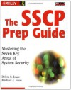 The SSCP Prep Guide: Mastering the Seven Key Areas of System Security - Debra S. Isaac