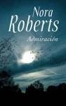 Admiración - Nora Roberts