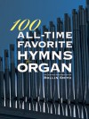 100 All-Time Favorite Hymns - Rollin Smith