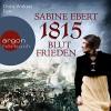 1815: Blutfrieden - Sabine Ebert, Doris Wolters, Argon Verlag
