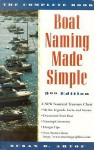 Boat Naming Made Simple: The Complete Book 3rd edtion (Boating Made Simple.) - Susan D. Artof