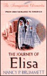 The Journey of Elisa: From Switzerland to America - Nancy Parker Brummett