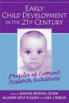 Early Child Development in the 21st Century: Profiles of Current Research Initiatives - Jeanne Brooks-Gunn, Allison Sidle Fuligni