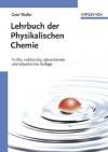 Lehrbuch Der Physikalischen Chemie: Funfte, Vollstandig Uberarbeitete Und Aktualisierte Auflage (German Edition) - Gerd Wedler