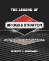 The Legend of Briggs & Stratton - Jeffrey L. Rodengen, Karen Nitkin, Kyle Newton