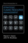 Short Introduction to Strategic Human Resource Management - Wayne F. Cascio, John W. Boudreau