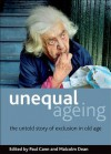 Unequal Ageing: The Untold Story of Exclusion in Old Age - Paul Cann, Malcolm Dean