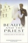 Beauty and the Priest: Finding God in the New Age - Patrick McNamara
