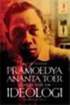 Pramoedya Ananta Toer Luruh dalam Ideologi - Savitri Prastiti Scherer, Ajip Rosidi