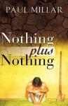 Nothing Plus Nothing - Paul Millar