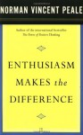 Enthusiasm Makes the Difference - Norman Vincent Peale