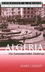 Algeria: The Fundamentalist Challenge - James D. Ciment