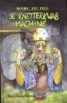De knetterkwabmachine - Marc de Bel