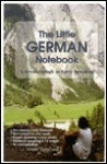 The Little German Notebook: A Breakthrough in Early Speaking - Charles Long