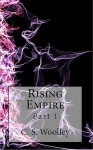 Rising Empire: Part 1 - C.S. Woolley