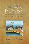 The Flying Padre - Maurice Bassan
