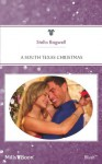 Mills & Boon : A South Texas Christmas (Men of the West) - Stella Bagwell