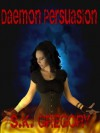 Daemon Persuasion - S.K. Gregory