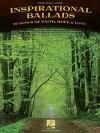 Inspirational Ballads: 26 Songs of Faith, Hope and Love - Hal Leonard Publishing Company